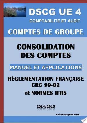 Affiche Comptes de groupe - Consolidation des comptes - Manuel et applications - 2014 - DSCG UE 4 - Comptabilité et audit