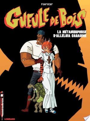 Affiche Gueule de Bois - Tome 3 - Métamorphose d'Alléluia Carabine (La)