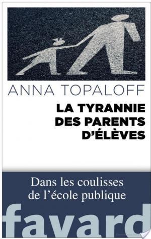 Affiche La Tyrannie des parents d'élèves