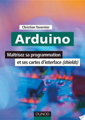 Affiche Arduino - Maîtrisez sa programmation et ses cartes d'interface (shields)