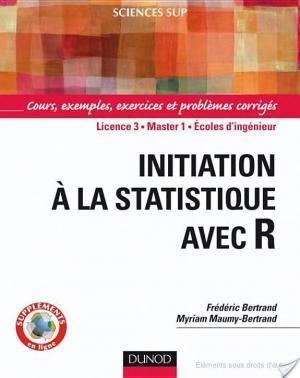 Affiche Initiation à la statistique avec R - Cours, exemples, exercices et problèmes corrigés