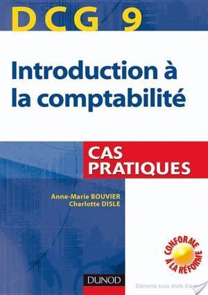 Affiche DCG 9 - Introduction à la comptabilité - 1re édition - Cas pratiques