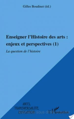 Affiche Enseigner l'histoire des arts, enjeux et perspectives