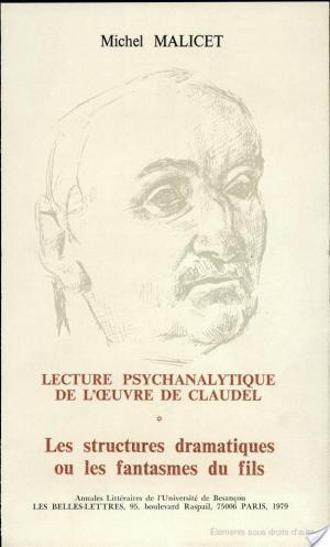 Affiche Lecture psychanalytique de l'œuvre de Claudel: Les structures dramatiques