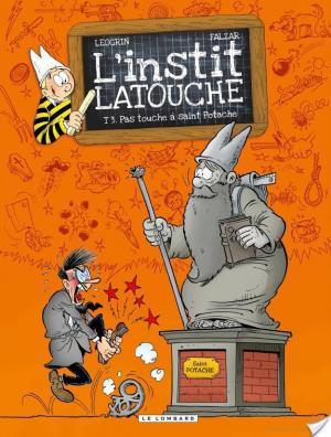 Affiche L'instit Latouche - Tome 3 - Pas touche à saint Potache