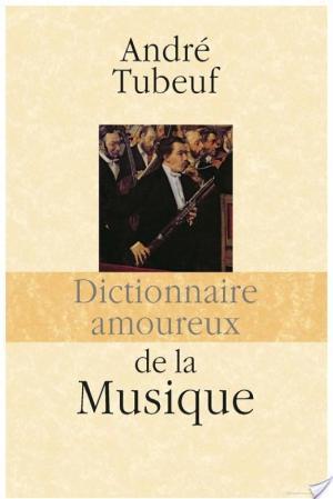 Affiche Dictionnaire amoureux de la Musique