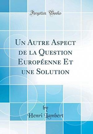 Affiche Un Autre Aspect de la Question Europeenne Et Une Solution (Classic Reprint)