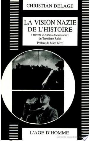 Affiche VISION NAZIE DE L'HISTOIRE : LE CINEMA DOCUMENTAIRE DU TROISIEME REICH