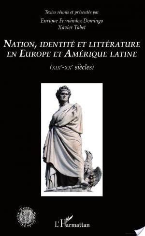 Affiche Nation identité et littérature en Europe et en Amérique latine (XIXème-XXème siècles)