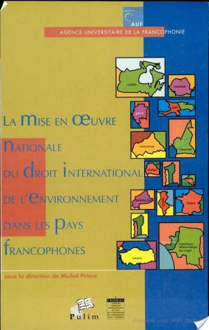 Affiche La mise en oeuvre nationale du droit international de l'environnement dans les pays francophones