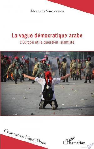 Affiche La vague démocratique arabe