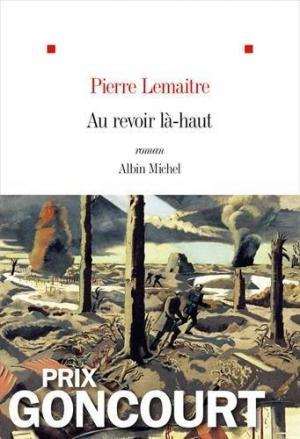Affiche Au revoir là-haut - Prix Goncourt 2013