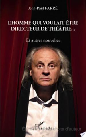 Affiche L'homme qui voulait être directeur de théâtre...