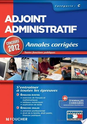 Affiche Adjoint Administratif - Annales corrigées - catégorie C. Concours 2012