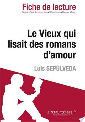 Affiche Le Vieux qui lisait des romans d'amour de Luis Sepulveda (Fiche de lecture)
