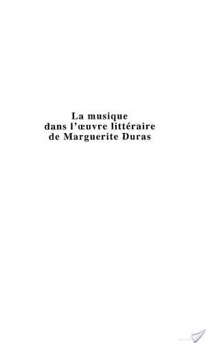 Affiche LA MUSIQUE DANS L'ŒUVRE LITTÉRAIRE DE MARGUERITE DURAS