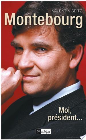 Affiche Montebourg : Moi, président...