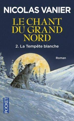 Affiche Le Chant du Grand Nord, tome 2 : La Tempête blanche
