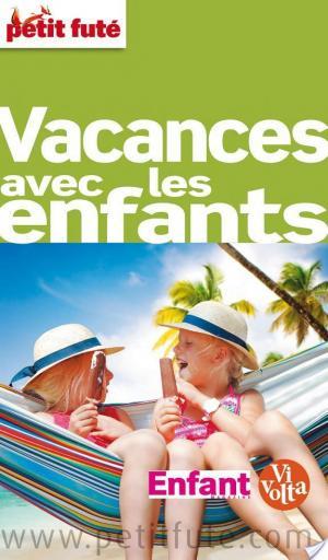 Affiche Vacances avec les enfants 2013 Petit Futé (avec cartes, photos + avis des lecteurs)