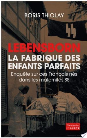 Affiche Lebensborn - la fabrique des enfants parfaits