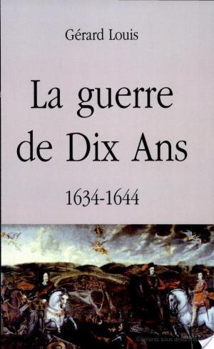 Affiche La guerre de Dix Ans, 1634-1644