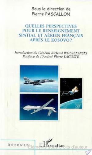 Affiche Quelles perspectives pour le renseignement spatial et aérien français après le Kosovo?