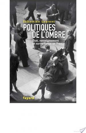 Affiche Politiques de l'ombre. L'Etat et le renseignement en France