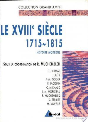 Affiche Le XVIIIe siècle, 1715-1815