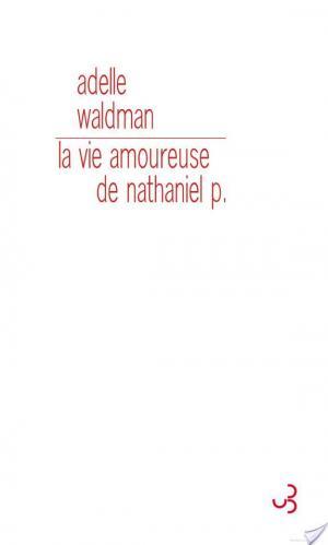 Affiche La Vie amoureuse de Nathaniel P.
