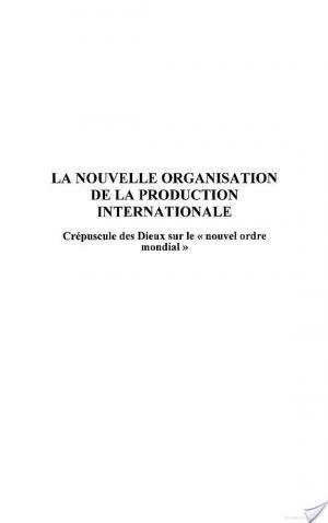 Affiche La nouvelle organisation de la production internationale