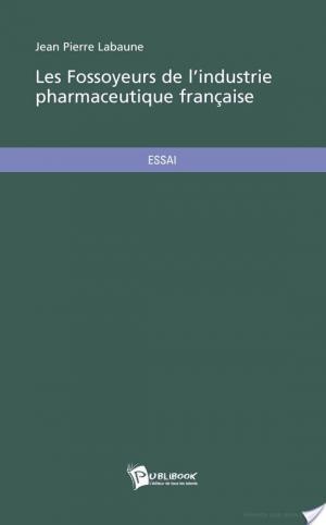Affiche Les fossoyeurs de l'industrie pharmaceutique française