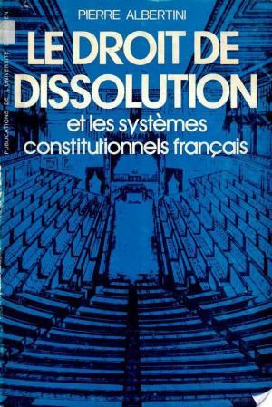 Affiche Le droit de dissolution et les systèmes constitutionnels français