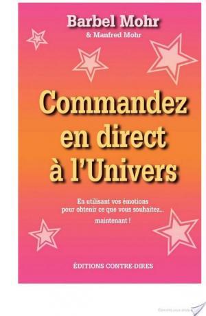 Affiche Commandez en direct à l'Univers - En utilisant vos émotions pour obtenir...