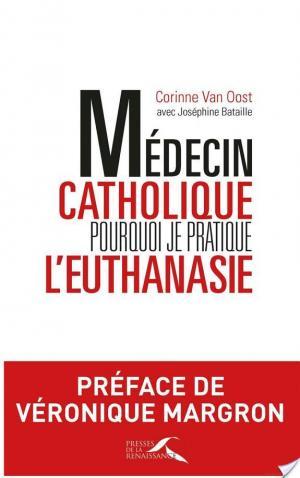 Affiche Médecin catholique, pourquoi je pratique l'euthanasie