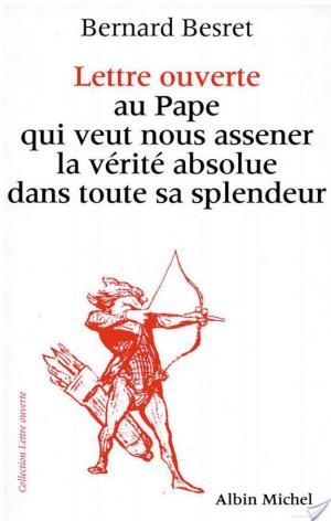 Affiche Lettre ouverte au pape qui veut nous asséner la vérité absolue dans toute sa splendeur