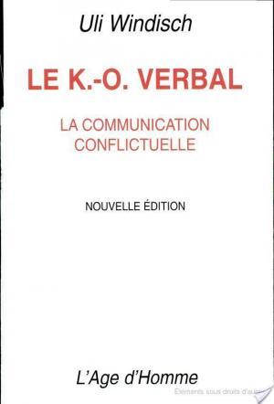 Affiche Le K.-O. verbal : la communication conflictuelle
