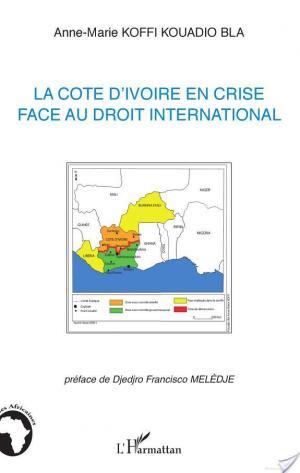 Affiche La Côte d'Ivoire en crise face au droit international