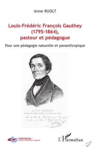Affiche Louis-Frédéric François Gauthey, 1795-1864, pasteur et pédagogue
