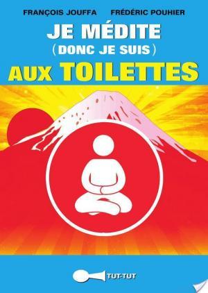 Affiche Je médite (donc je suis) aux toilettes