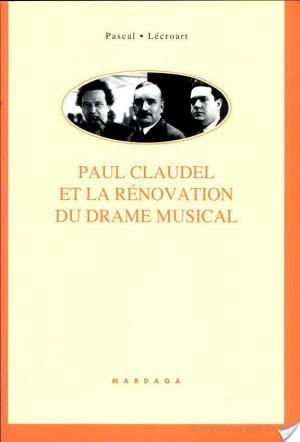Affiche Paul Claudel et la rénovation du drame musical