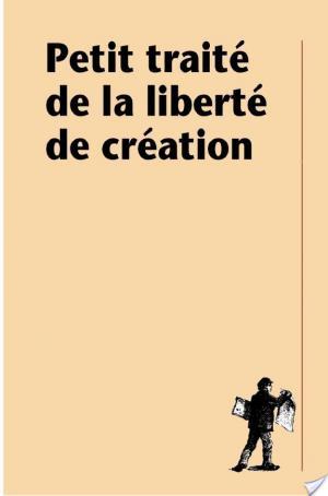 Affiche Petit traité de la liberté de création