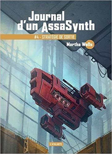 Affiche Journal d'un AssaSynth, Tome 4 : Stratégie de sortie