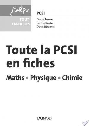 Affiche Toute la PCSI en fiches - Maths, Physique, Chimie