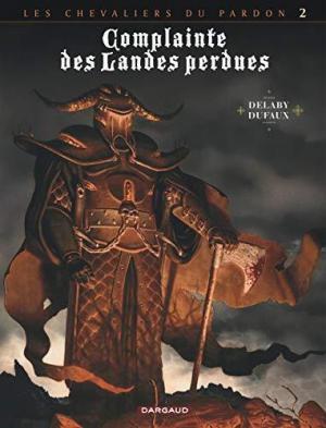 Affiche La Complainte des Landes Perdues - Les chevaliers du pardon (Cycle 2) - Tome 2