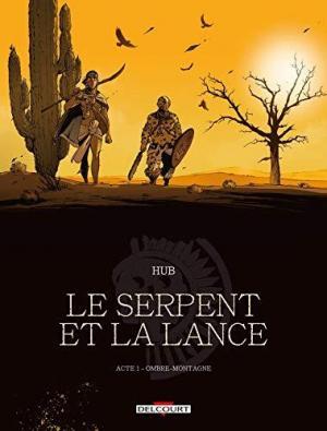Affiche Le Serpent et la Lance  - Tome 1