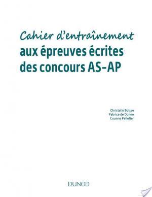 Affiche Cahier d'entraînement aux épreuves écrites des concours Aide-Soignant, Auxiliaire de puériculture
