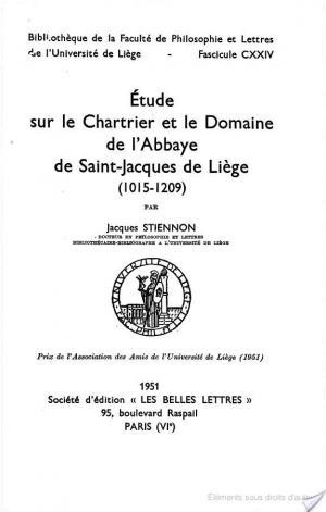Affiche Etude Sur Le Chartrier Et Le Domaine de L'Abbaye de Saint-Jacques de Liege (1015-1209)