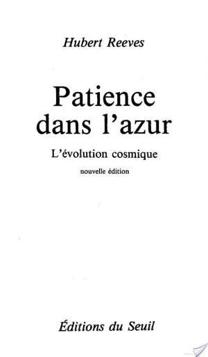 Affiche Patience dans l'azur. L'évolution cosmique
