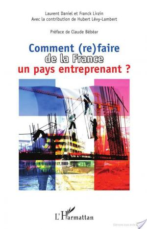 Affiche Comment (re)faire de la France un pays entreprenant ?