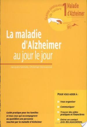 Affiche La maladie d'Alzheimer au jour le jour